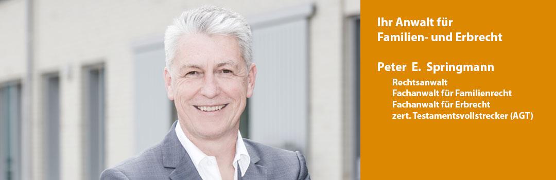 Peter E. Springmann – Ihr Fachanwalt für Familien- und Erbrecht